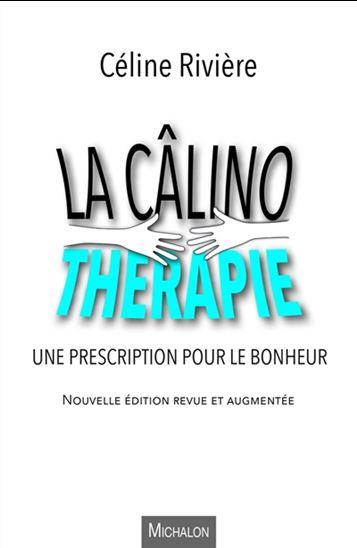 La Câlinothérapie, une prescription pour le bonheur, par Céline Rivière